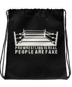 Pro Wrestling is Real People Are Fake Drawstring bag