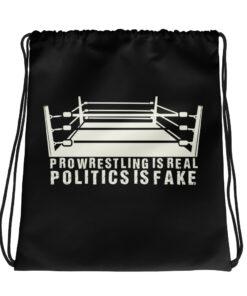 Pro Wrestling is Real Politics is Fake Drawstring bag
