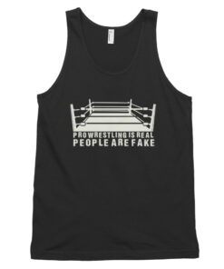 Pro Wrestling Is Real People Are Fake Classic tank top (unisex)
