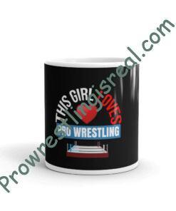 This Girl Loves Pro Wrestling White glossy mug